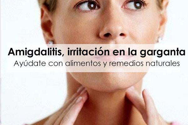 Amigdalitis, irritacion en la garganta