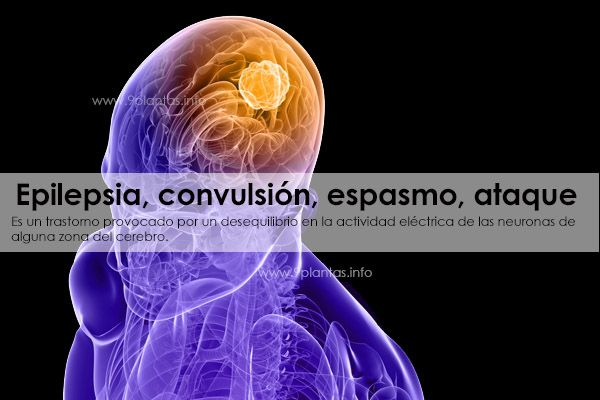 Epilepsia, convulsión, espasmo, ataque