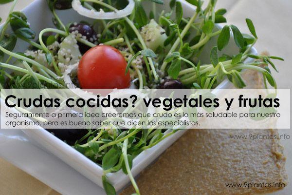 ¿Como se deben consumir las verduras y frutas, crudas o cocidas?